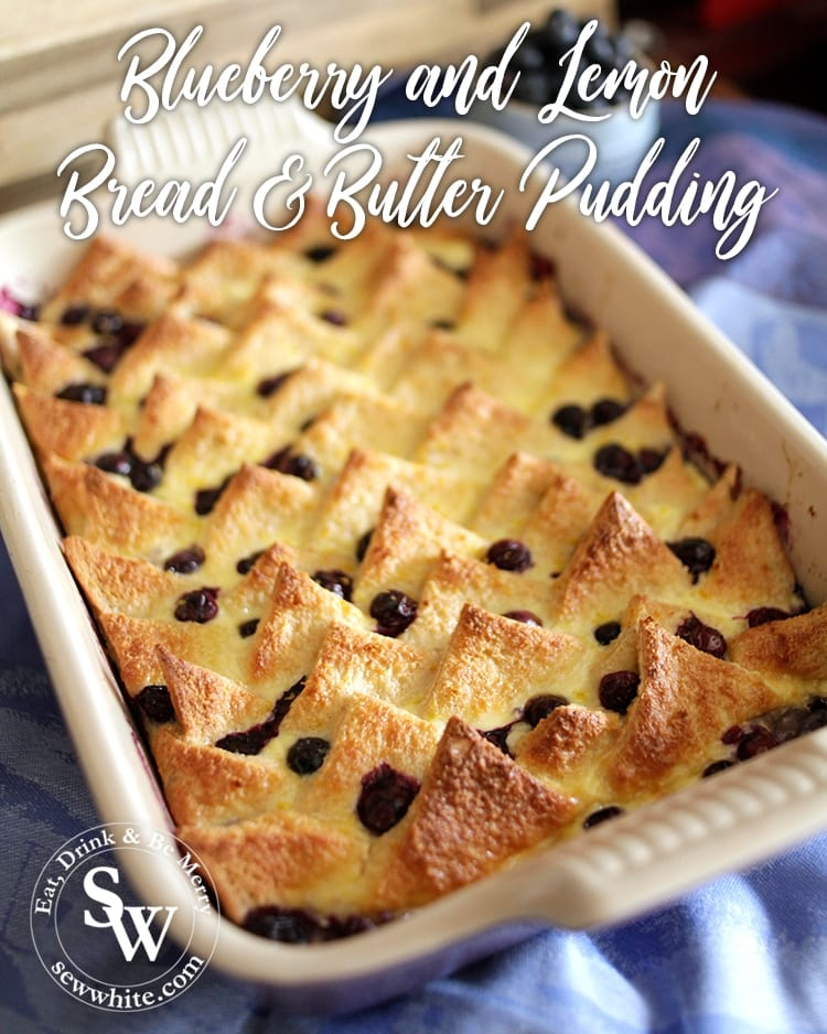 Blueberry And Lemon Bread And Butter Pudding